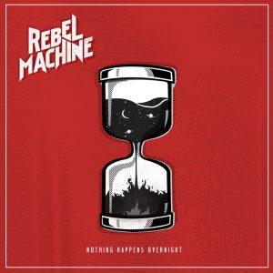 Capa do CD Nothing Happens Overnight, da banda Rebel Machine.Trata-se de um fundo vermelho com o logo da banda em branco e uma imagem de uma ampulheta em preto e branco.