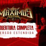 Maximus Festival: Versão Estendida com mais de 40 minutos de vídeo